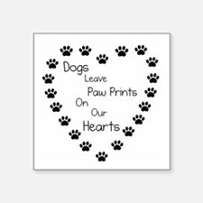 "Dogs Leave Paw Prints 10 x  Square Sticker 3"" x 3"""