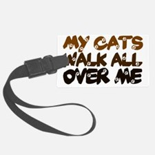 Cats walk all over me Luggage Tag