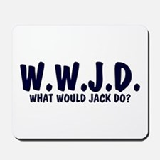 What Would Jack Do? Mousepad