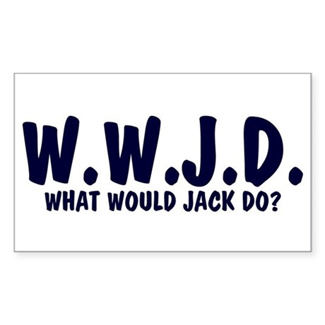 What Would Jack Do? Rectangle Sticker
