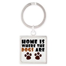Home where dogs are Square Keychain