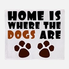 Home where dogs are Throw Blanket
