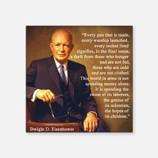 "Eisenhower Every Gun 1 Square Sticker 3"" x 3"""