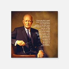 """Eisenhower Every Gun round Square Sticker 3"""" x 3"""""""