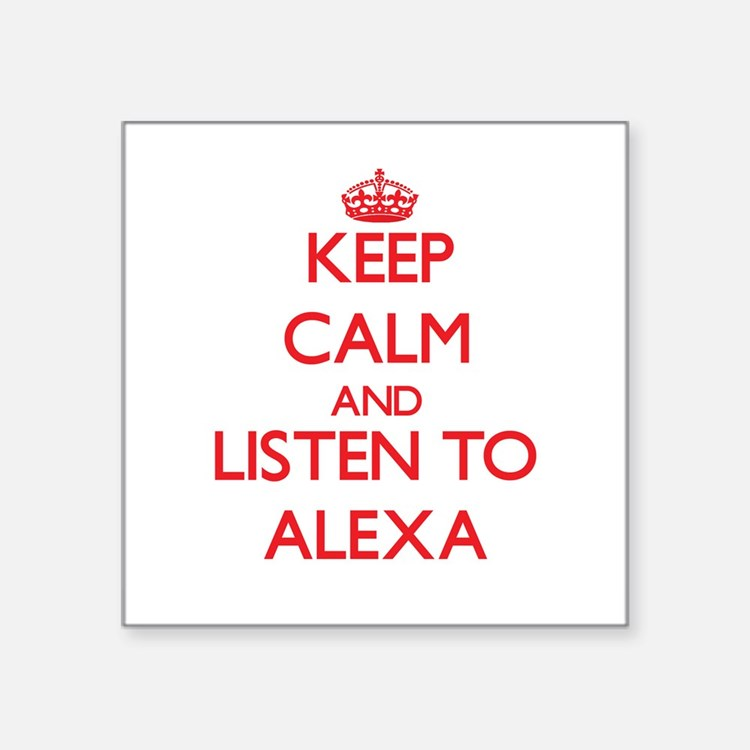 Keep Calm and listen to Alexa Sticker