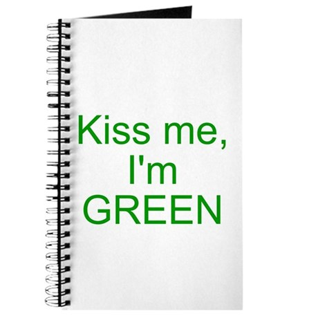 Kiss me Im green Journal