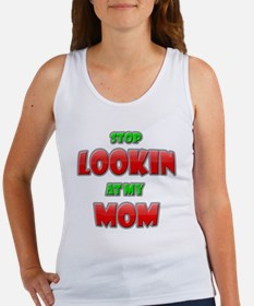 Stop Looking at my Mom copy Women's Tank Top