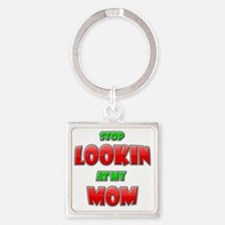 Stop Looking at my Mom copy Square Keychain