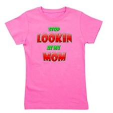 Stop Looking at my Mom copy Girl's Tee