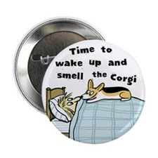 Wake Up & Smell The Corgi Button