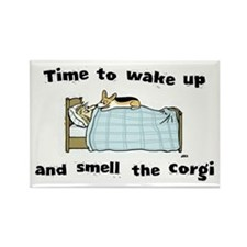 Wake Up & Smell The Corgi Rectangle Magnet