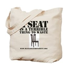 A SEAT IS A TERRIBLE Tote Bag