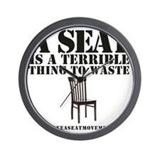 A SEAT IS A TERRIBLE Wall Clock