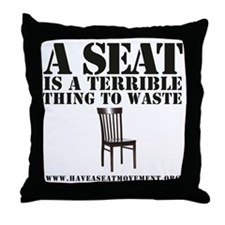 A SEAT IS A TERRIBLE Throw Pillow