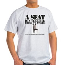 A SEAT IS A TERRIBLE T-Shirt