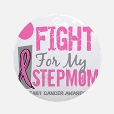 Done I Fight For My Stepmom Breast  Round Ornament