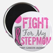 Done I Fight For My Stepmom Breast Cancer D Magnet