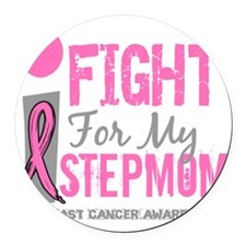 Done I Fight For My Stepmom Breas Round Car Magnet