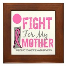 Done I Fight For My Mother Breast Canc Framed Tile