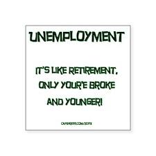 "unemployment 1-12x12inches Square Sticker 3"" x 3"""