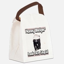 honeybadgerlookoutstupid1 Canvas Lunch Bag