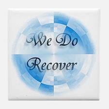 We Do Recover Tile Coaster