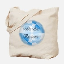 We Do Recover Tote Bag