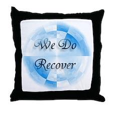 We Do Recover Throw Pillow