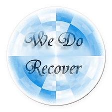 We Do Recover Round Car Magnet