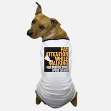 payattentiondrk copy Dog T-Shirt