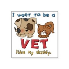 "I want to be a vet Square Sticker 3"" x 3"""