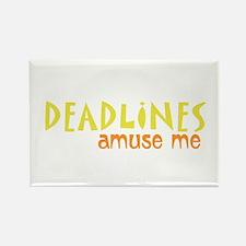 Deadlines Amuse Me Rectangle Magnet