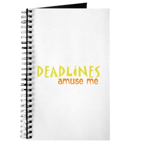 Deadlines Amuse Me Journal