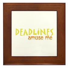 Deadlines Amuse Me Framed Tile