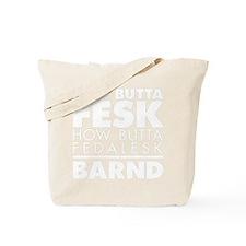 HowButtaFesk_White Tote Bag