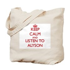 Keep Calm and listen to Alyson Tote Bag