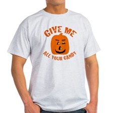 Give Me All Your Candy T-Shirt