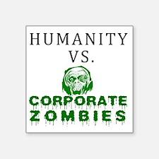 """Humanity vs. Corporate Zomb Square Sticker 3"""" x 3"""""""