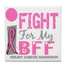 - I Fight For My BFF Breast Cancer D Tile Coaster