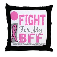 - I Fight For My BFF Breast Cancer D Throw Pillow