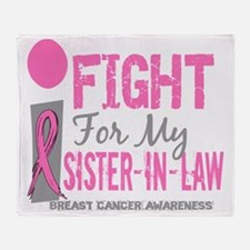 - I Fight For My Sister-In-Law Breas Throw Blanket