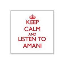 Keep Calm and listen to Amani Sticker