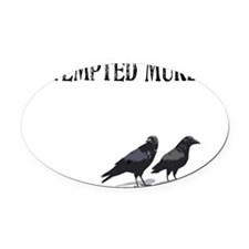Attempted Murder Oval Car Magnet