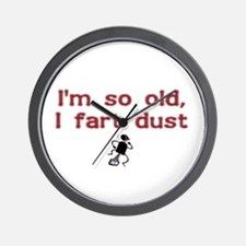 I'm So Old I Fart Dust Wall Clock