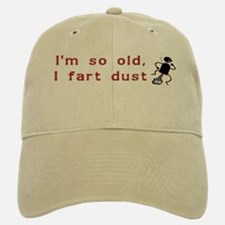 I'm So Old I Fart Dust Baseball Baseball Cap