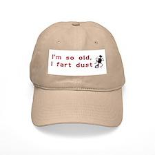 I'm So Old I Fart Dust Hat