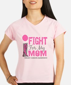 - I Fight For My Mom Breas Performance Dry T-Shirt