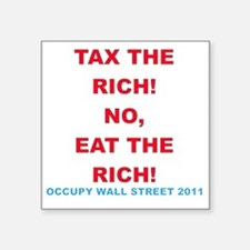 "tax-eat-the-rich-white Square Sticker 3"" x 3"""
