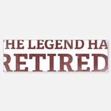 legendRetired5 Bumper Bumper Sticker