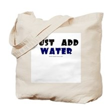 Just Add Water Tote Bag